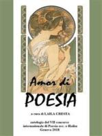 Amor di Poesia - Antologia critica del VII concorso internazionale di poesia occ e haiku, Genova 2018