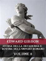 Storia della decadenza e rovina dell'Impero Romano Volume 8