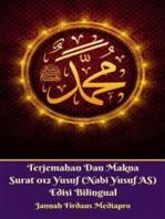 Terjemahan Dan Makna Surat 012 Yusuf (Nabi Yusuf AS) Edisi Bilingual