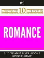 "Perfect 10 Romance Plots #5-2 ""ARIADNE SILVER - BOOK 2 LOSING EUGENIA"""
