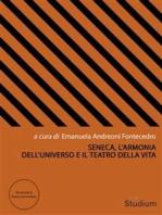 Seneca, l'armonia dell'universo e il teatro della vita
