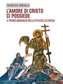 L'amore di Cristo ci possiede: Il primo annuncio nella vita della Chiesa