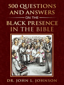 500 Questions and Answers on the Black Presence in the Bible