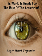 This World Is Ready For The Rule Of The Antichrist!