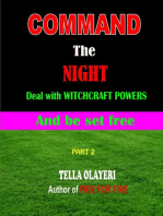 Command the Night Deal with Witchcraft Powers and be set Free