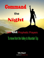 Command the Night With 444 Prophetic Prayers to Move From the Valley to Mountain Top