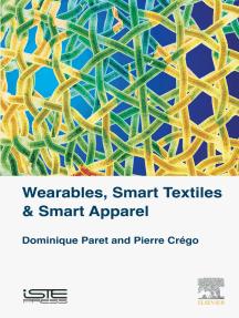 Wearables, Smart Textiles & Smart Apparel