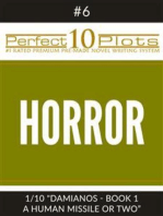 "Perfect 10 Horror Plots #6-1 ""DAMIANOS - BOOK 1 A HUMAN MISSILE OR TWO"""