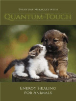 Everyday Miracles With Quantum-Touch: Energy Healing for Animals