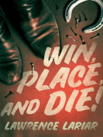 Win, Place, and Die!