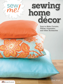 Sew Me! Sewing Home Decor: Easy-to-Make Curtains, Pillows, Organizers, and Other Accessories