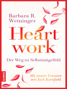 Heartwork - Der Weg zu Selbstmitgefühl: Mit einem Vorwort von Jack Kornfield