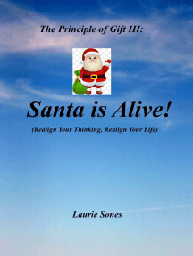 The Principle of Gift III: Santa is Alive!