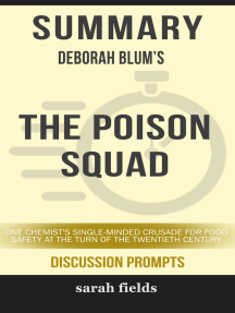 Summary: Deborah Blum's The Poison Squad: One Chemist's Single-Minded Crusade for Food Safety at the Turn of the Twentieth Century