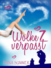 Wolke 7 verpasst: Liebesroman
