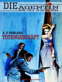Die Agentin #1: Totengeschäft