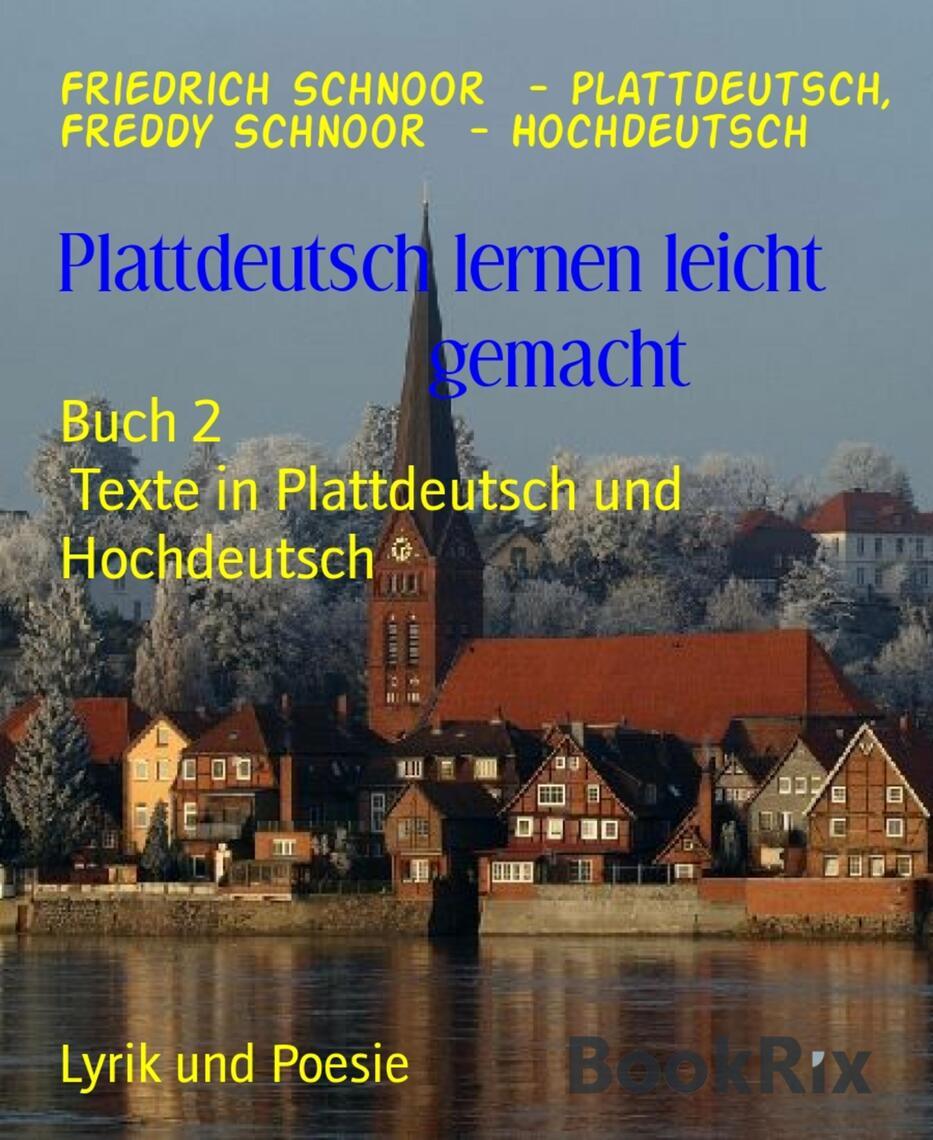 Plattdeutsch Lernen Leicht Gemacht By Friedrich Schnoor Plattdeutsch And Freddy Schnoor Hochdeutsch Book Read Online