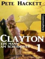 Clayton - Ein Mann am Scheideweg, Band 1