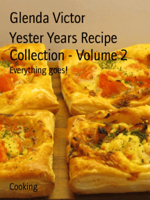 Yester Years Recipe Collection - Volume 2: Everything goes!