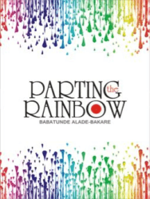 PARTING THE RAINBOW
