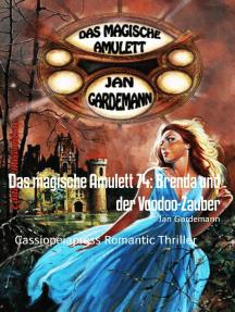 Das magische Amulett 74: Brenda und der Voodoo-Zauber: Cassiopeiapress Romantic Thriller