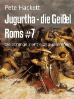 Jugurtha - die Geißel Roms #7