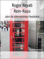 Rein-Raus