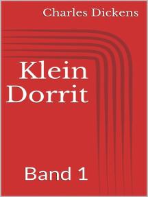 Klein Dorrit, Band 1