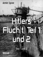 Hitlers Fluch(t) Teil 1 und 2