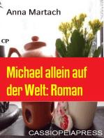 Michael allein auf der Welt