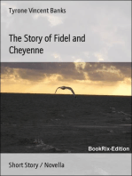 The Story of Fidel and Cheyenne