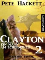 Clayton - Ein Mann am Scheideweg, Band 2