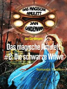 Das magische Amulett #2: Die schwarze Witwe: Romantic Thriller