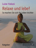 Relaxe und lebe!