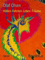 Höllen-Fahrten-Leben-Träume