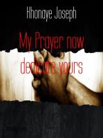 My Prayer now dedicate yours