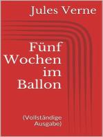 Fünf Wochen im Ballon (Vollständige Ausgabe)