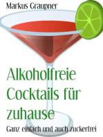 Alkoholfreie Cocktails für zuhause