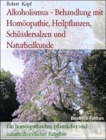Alkoholismus, Alkoholabhängigkeit - Behandlung mit Homöopathie, Pflanzenheilkunde, Schüsslersalzen und Naturheilkunde