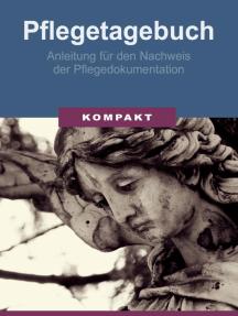 Pflegetagebuch - Anleitung für den Nachweis der Pflegedokumentation
