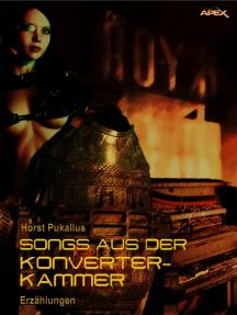 SONGS AUS DER KONVERTER-KAMMER: Science Fiction-Erzählungen