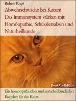 Abwehrschwäche bei Katzen - Das Immunsystem stärken mit Homöopathie, Schüsslersalzen (Biochemie) und Naturheilkunde