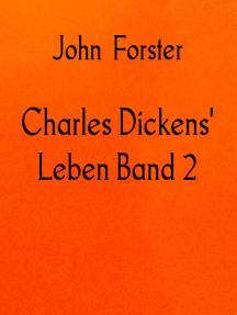 Charles Dickens' Leben Band 2: 1842–1851