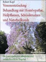 Venenentzündung, Phlebitis Behandlung mit Homöopathie, Pflanzenheilkunde, Schüsslersalzen (Biochemie), Naturheilkunde