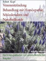 Venenentzündung - Phlebitis behandeln mit Homöopathie, Schüsslersalzen (Biochemie) und Naturheilkunde