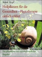 Pflanzenheilkunde, Heilpflanzen für die Gesundheit - Phytotherapie zur Linderung und Heilung Ihrer Beschwerden