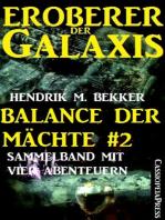 Balance der Mächte 2 (Eroberer der Galaxis