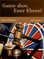 Game shot, Euer Ehren