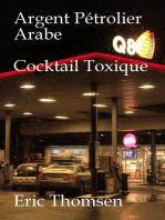 Argent Pétrolier Arabe Cocktail Toxique