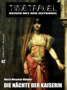 Timetravel #42: Die Nächte der Kaiserin